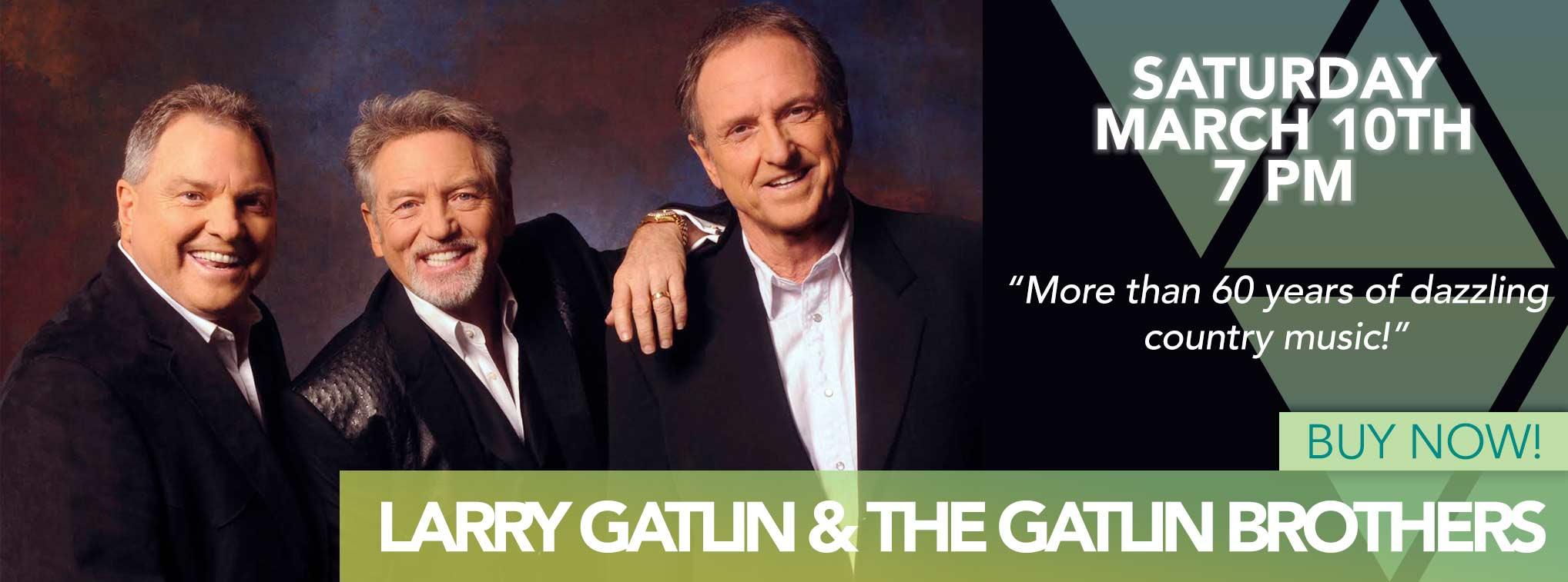 Larry Gatlin & The Gatlin Brothers - Saturday March 10th 7PM